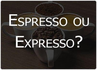Café espresso ou expresso?